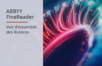 Vue d'ensemble des licences ABBYY FineReader PDF