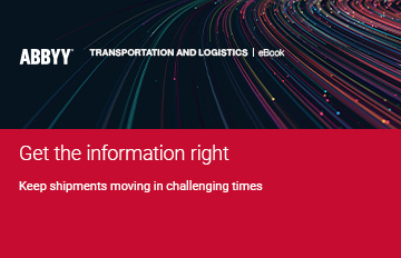 eBook: Get the Information Right – Keep Shipments Moving in Challenging Times | ABBYY
